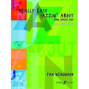 Really Easy Jazzin' About: (Clarinet and Piano) (Clarinet Piano)