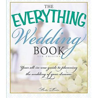 Wszystko ślub książki: Twój wszystko w jeden Przewodnik do planowania ślubu marzeń