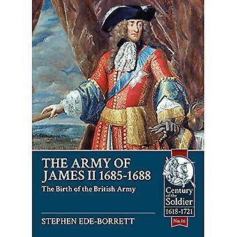 Het leger van koning Jacobus II, 1685-1688: de geboorte van het Britse leger (eeuw van de soldaat)