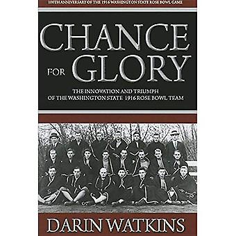 Chance for Glory: The Innovation and Triumph of the Washington State 1916 Rose Bowl Team