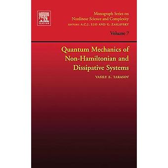 Quantum Mechanics of NonHamiltonian and Dissipative Systems by Tarasov & Vasily E.