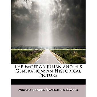 O imperador Juliano e sua geração um retrato histórico por Neander & traduzido por G. V. Cox & agosto