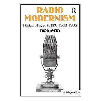 モダニズム文学倫理とエイブリー ・ トッドで 19221938 BBC をラジオします。