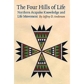 De fire Hills liv nordlige Arapaho viden og liv bevægelse af Anderson & Jeffrey D.