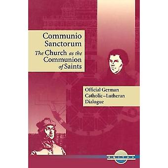 Communio Sanctorum The Church as the Communion of Saints by German National Bishops Conference