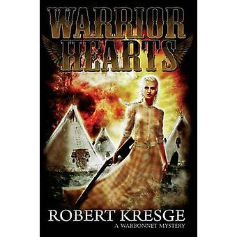 Warrior Hearts by Kresge & Robert