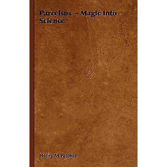 Parcelsus Magic in wetenschap door Patcher & Henry M