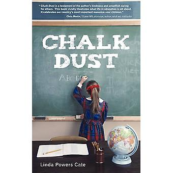 Chalk Dust by Linda Powers Cate