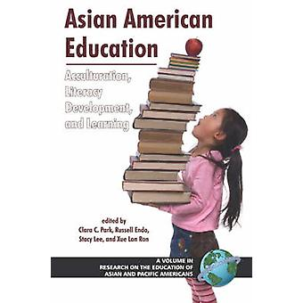 Asian American Education Acculturation Literacy Development and Learning PB by Park & Clara C.
