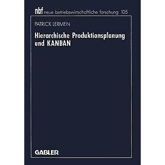 Hierarische Produktionsplanung und KANBAN by LERMEN & Patrick
