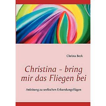 Christina bring mir das Fliegen bei par Beck et Christa