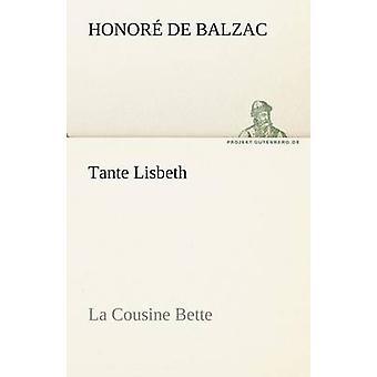 Tante Lisbeth durch De Balzac & Honore