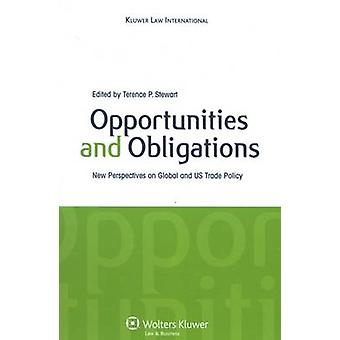 Opportunities and Obligations New Perspectives on Global and Us Trade Policy by Stewart & Terence P.