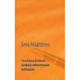 Coachaava kulttuuri by Mttnen & Eeva