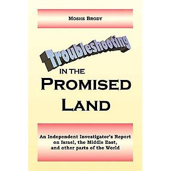 Troubleshooting in the Promised Land by Brody & Moshe