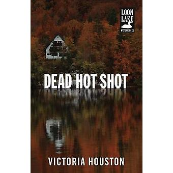 Dead Hot Shot by Victoria Houston - 9781440582257 Book