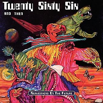 Twenty Sixtysix and Then - Reflections on the Future [CD] USA import