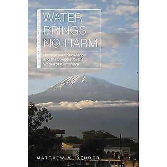 Vand bringer ingen skade: Management viden og kampen for farvandene i Kilimanjaro (nye afrikanske historier)