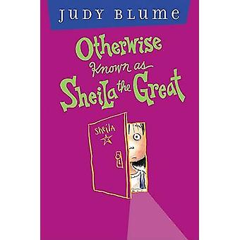 Otherwise Known as Sheila the Great by Judy Blume - 9780525469285 Book