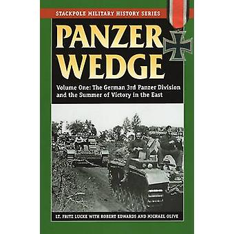 Panzer Wedge - The 3rd Panzer Division's Drive on Moscow - 1941 by Fri