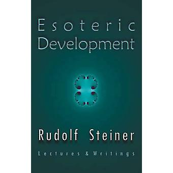 Esoteric Development - Lectures and Writings by Rudolf Steiner - 97808