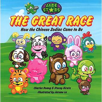 The Great Race - How the Chinese Zodiac Came to be by Charles Y. Huang