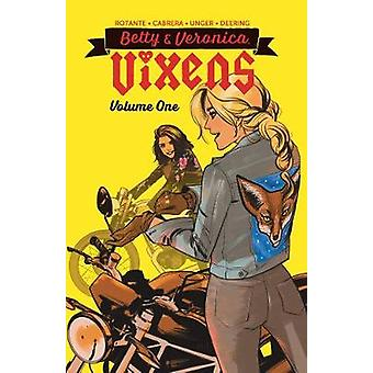 Betty & Veronica - Vixens Vol. 1 by Jamie L. Rotante - 97816825589