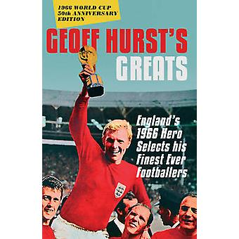 Geoff Hurst's Greats - England's 1966 Hero Selects His Finest Ever Foo