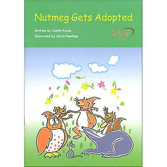 Nutmeg Gets Adopted by Judith Foxon - Sarah Rawlings - 9781873868997