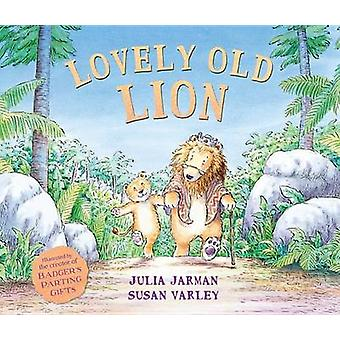 Lovely Old Lion by Julia Jarman - Susan Varley - 9781467793100 Book