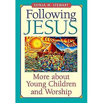 Seuraamalla Jeesusta - lisätietoja pienten lasten ja palvonta Sonja M. St