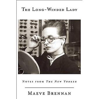 The Long-Winded Lady - Notes from the New Yorker by Maeve Brennan - 97