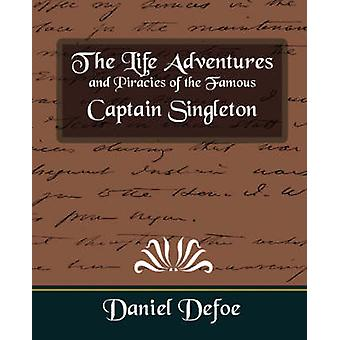 The Life Adventures and Piracies of the Famous Captain Singleton by Daniel Defoe & Defoe