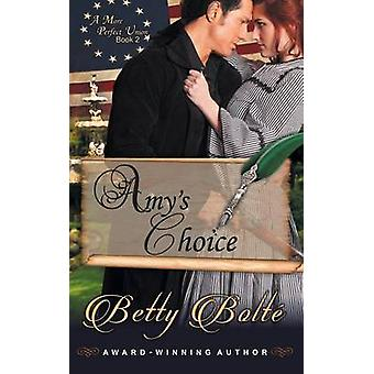 Amys Choice A More Perfect Union Series Book 2 by Bolte & Betty