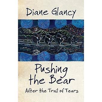 Pushing the Bear - After the Trail of Tears by Diane Glancy - 97808061
