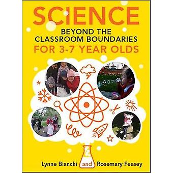 Science beyond the Classroom Boundaries for 37 year olds by Lynne Bianchi