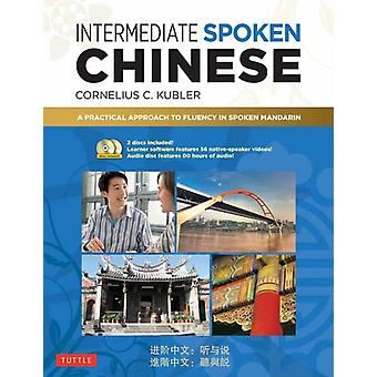 Intermediate Spoken Chinese by CorneliusC. Kubler