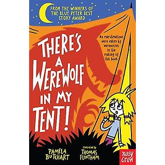 Theres a Werewolf In My Tent by Pamela Butchart