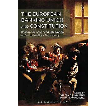European Banking Union and Constitution by Stefan Grundmann