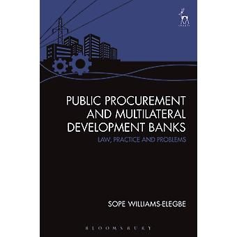 Public Procurement and Multilateral Development Banks by Sope WilliamsElegbe