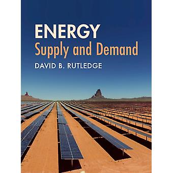 Energy Supply and Demand by David B Rutledge