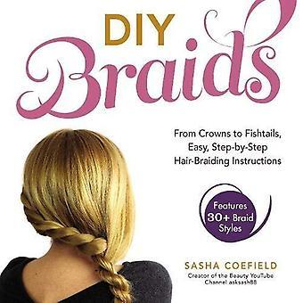 DIY Braids: Fra kroner til fishtails, lett, trinnvise hår pyntebånd instruksjoner