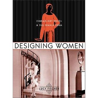 Designing Women - Cinema - Art Deco and the Female Form by Lucy Fische