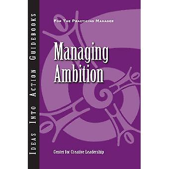 Managing Ambition by Center for Creative Leadership