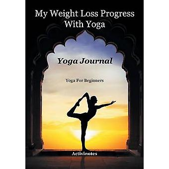 My Weight Loss Progress With Yoga  Yoga Journal Yoga For Beginners by Activibooks