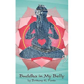Buddha in My Belly by Fonte & Brittany K.