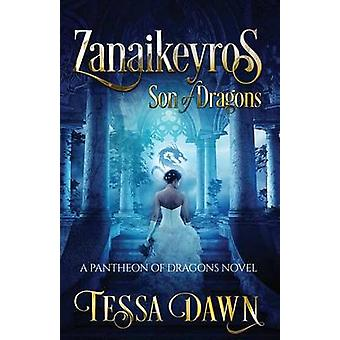 Zanaikeyros  Son of Dragons by Dawn & Tessa