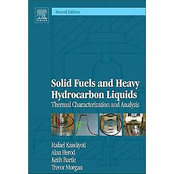 Solid Fuels and Heavy Hydrocarbon Liquids Thermal Characterization and Analysis by Kandiyoti & Rafael