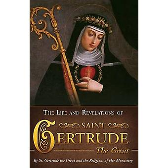 Life  Revelations of Saint Gertrude the Great by the Great & St. Gertrude
