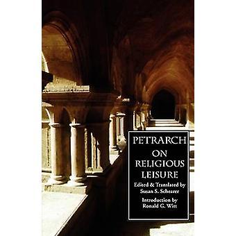 On Religious Leisure De otio religioso by Petrarch & Francesco